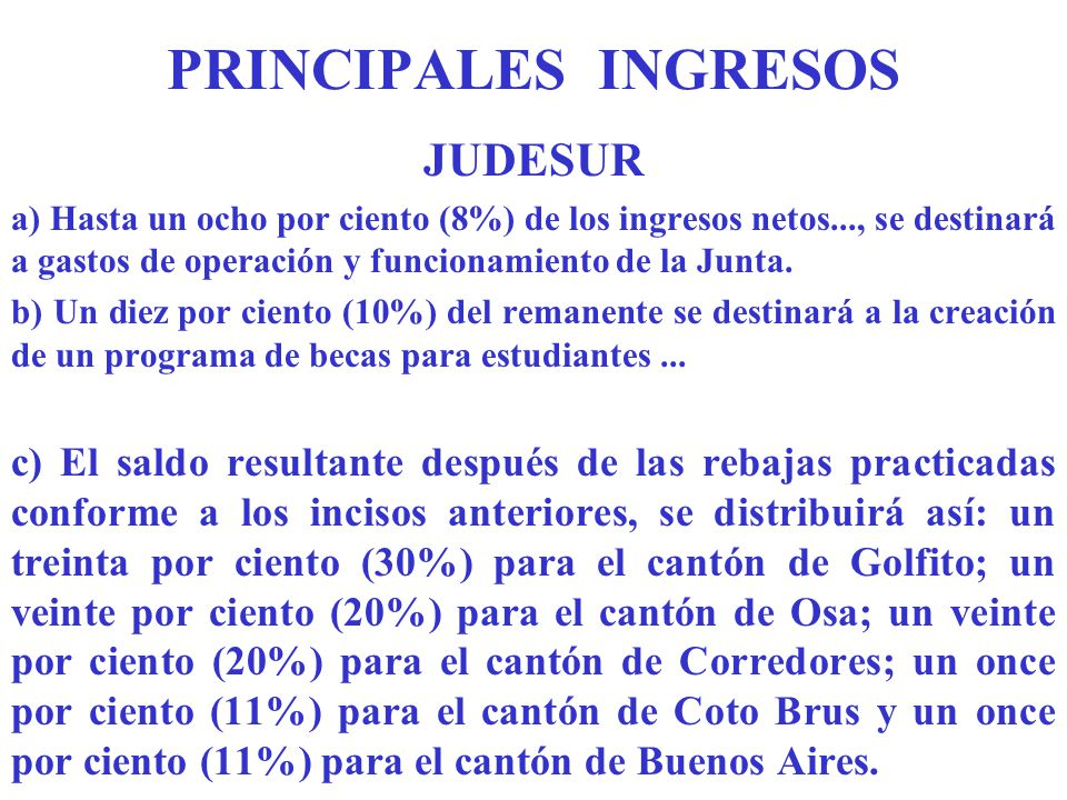 PRINCIPALES INGRESOS JUDESUR