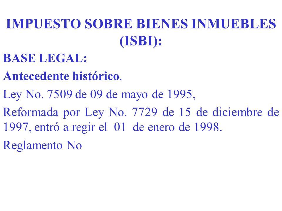 IMPUESTO SOBRE BIENES INMUEBLES (ISBI):