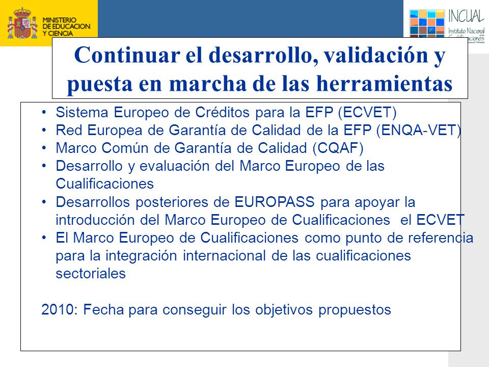 Continuar el desarrollo, validación y puesta en marcha de las herramientas comunes europeas