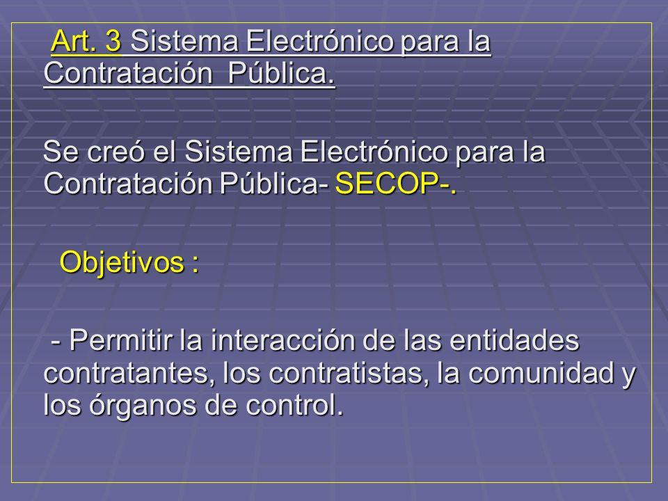 Art. 3 Sistema Electrónico para la Contratación Pública.
