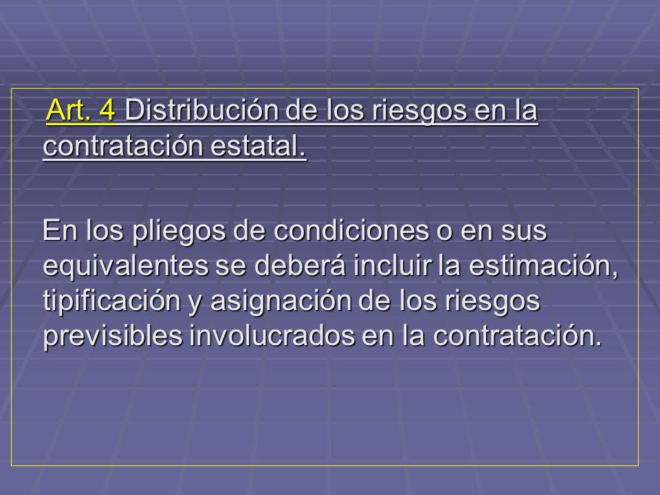 Art. 4 Distribución de los riesgos en la contratación estatal.