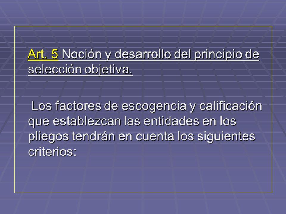 Art. 5 Noción y desarrollo del principio de selección objetiva.
