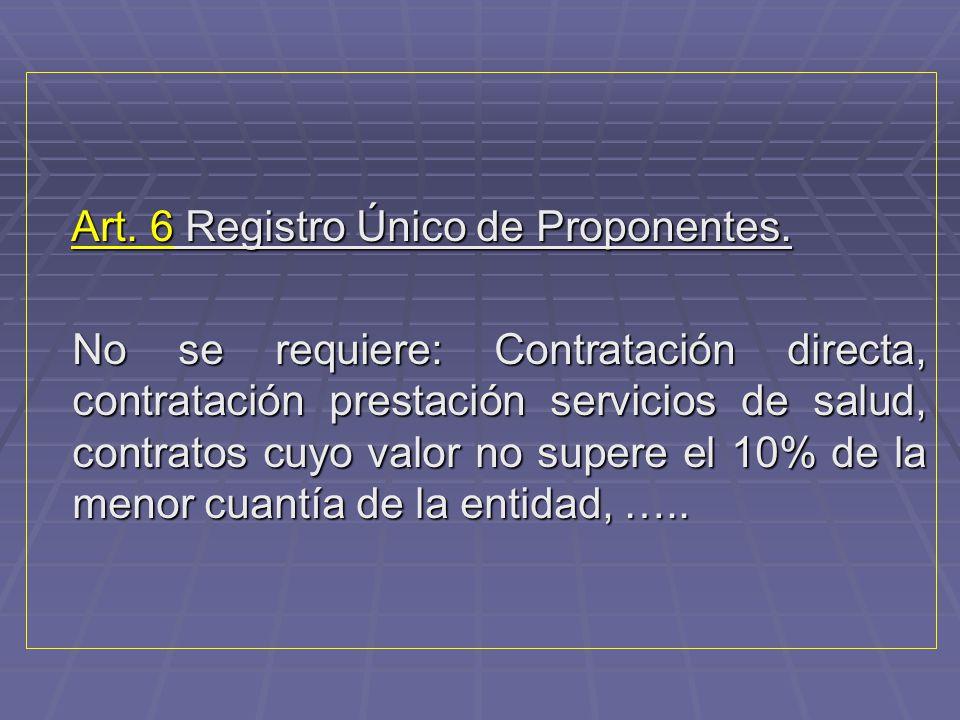 Art. 6 Registro Único de Proponentes.