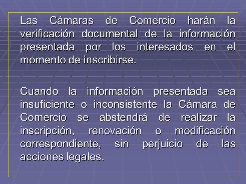 Las Cámaras de Comercio harán la verificación documental de la información presentada por los interesados en el momento de inscribirse.