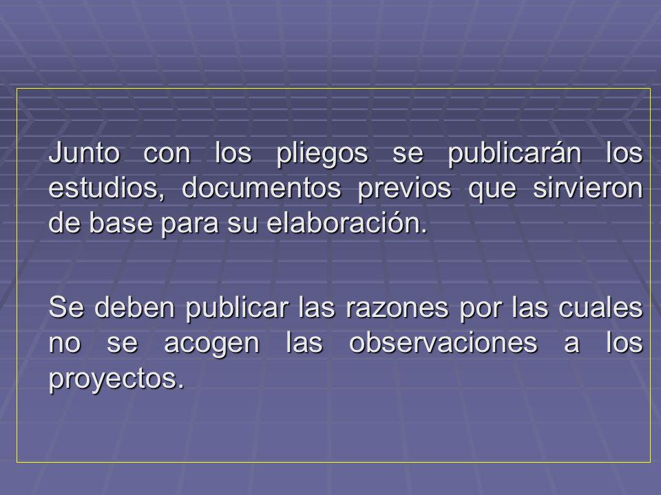 Junto con los pliegos se publicarán los estudios, documentos previos que sirvieron de base para su elaboración.