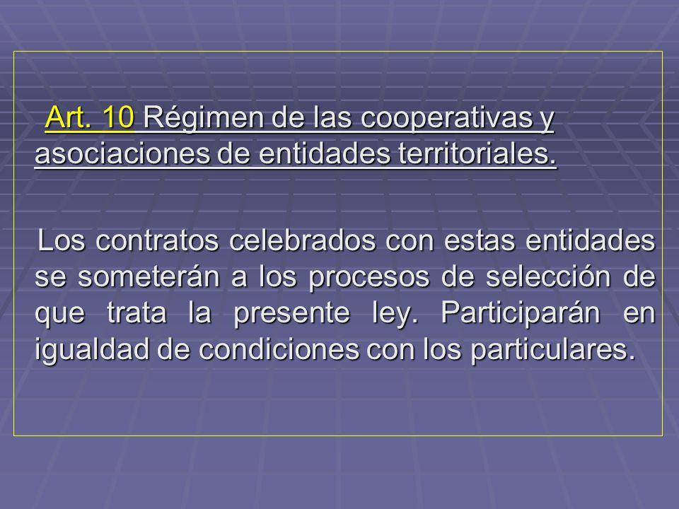 Art. 10 Régimen de las cooperativas y asociaciones de entidades territoriales.