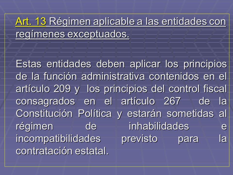 Art. 13 Régimen aplicable a las entidades con regímenes exceptuados.