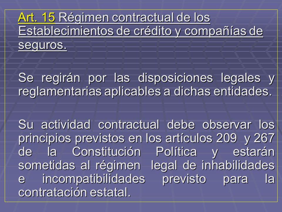Art. 15 Régimen contractual de los Establecimientos de crédito y compañías de seguros.
