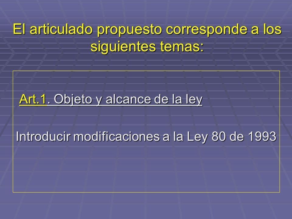 El articulado propuesto corresponde a los siguientes temas: