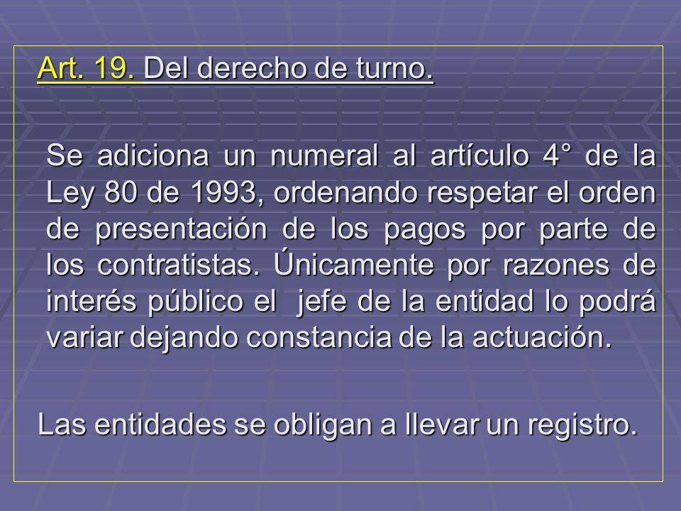 Art. 19. Del derecho de turno.