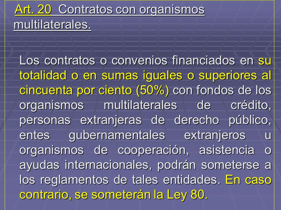Art. 20 Contratos con organismos multilaterales.