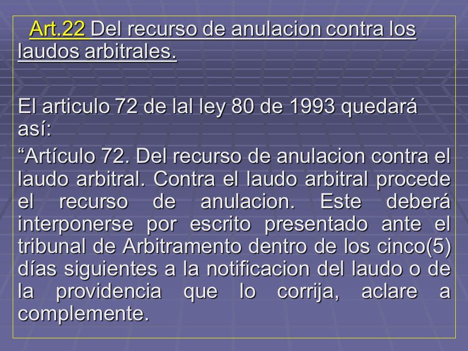 Art.22 Del recurso de anulacion contra los laudos arbitrales.