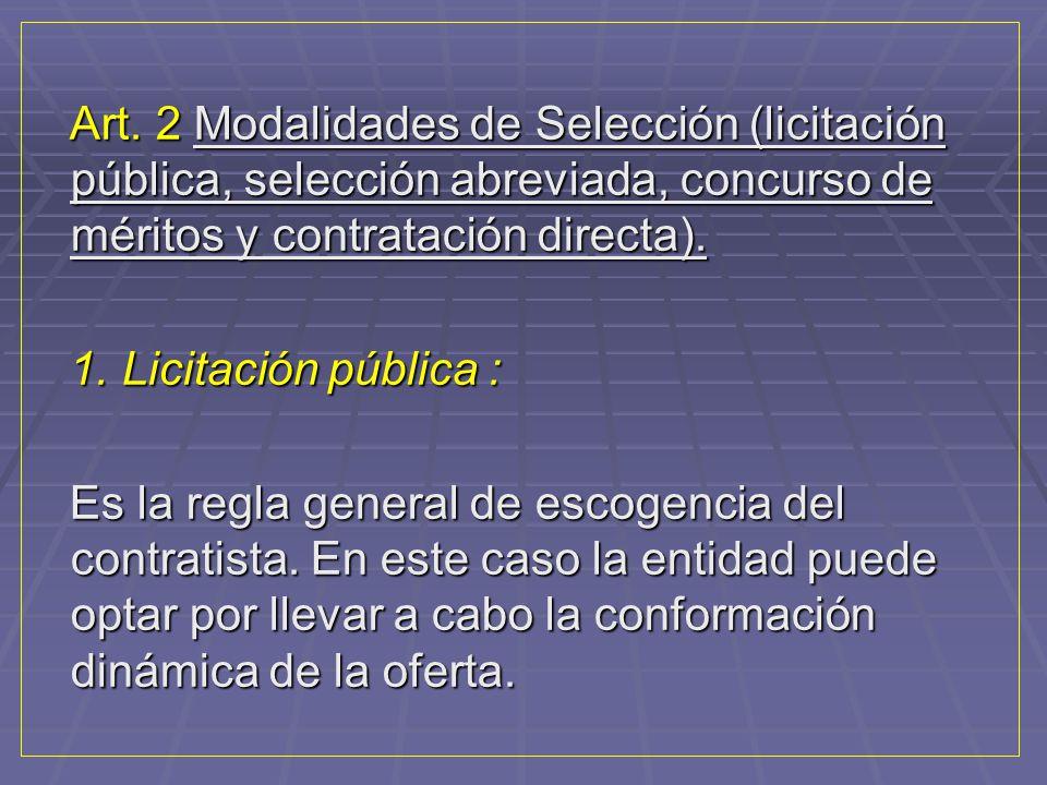 Art. 2 Modalidades de Selección (licitación pública, selección abreviada, concurso de méritos y contratación directa).