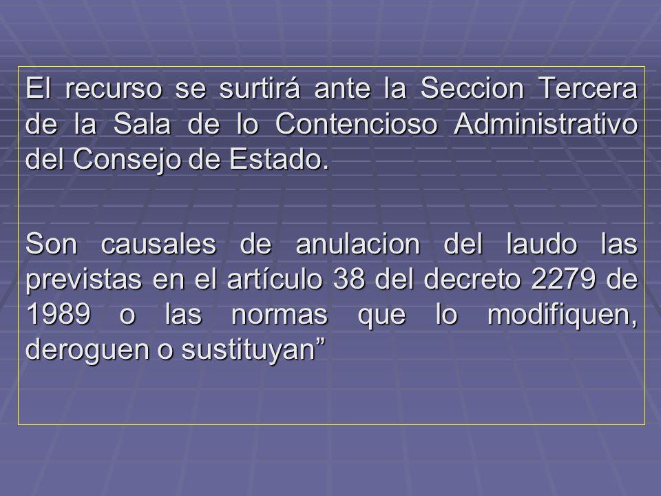 El recurso se surtirá ante la Seccion Tercera de la Sala de lo Contencioso Administrativo del Consejo de Estado.