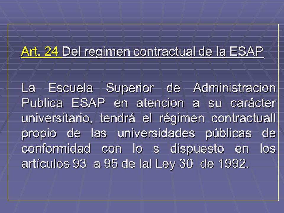 Art. 24 Del regimen contractual de la ESAP