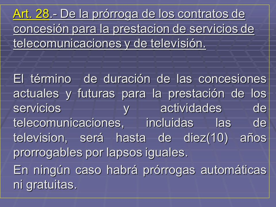 Art. 28.- De la prórroga de los contratos de concesión para la prestacion de servicios de telecomunicaciones y de televisión.