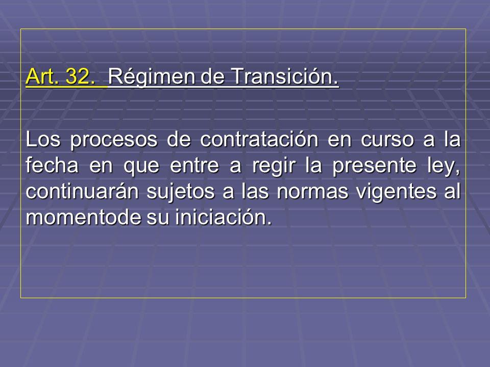 Art. 32. Régimen de Transición.