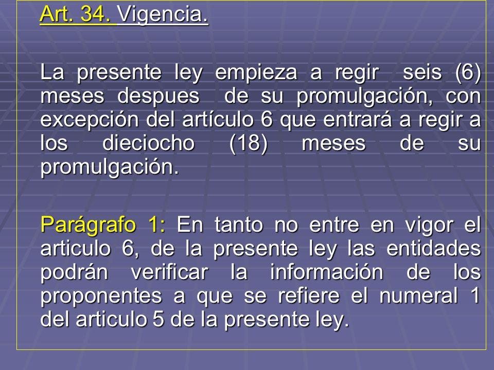 Art. 34. Vigencia.
