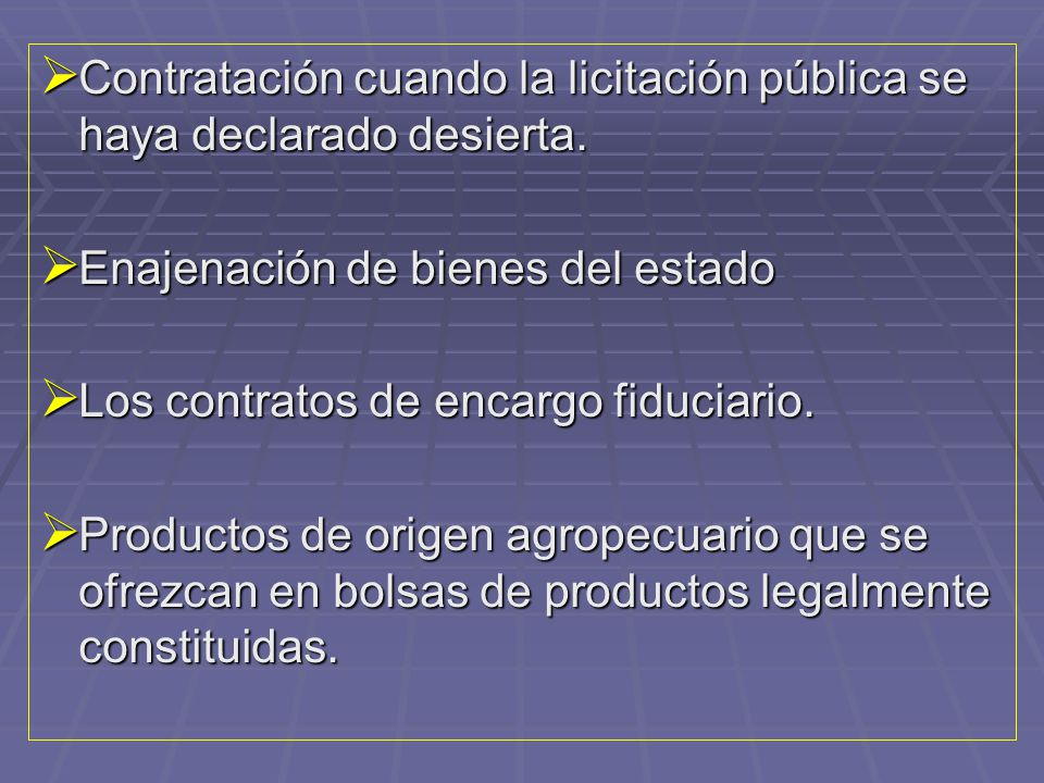 Contratación cuando la licitación pública se haya declarado desierta.