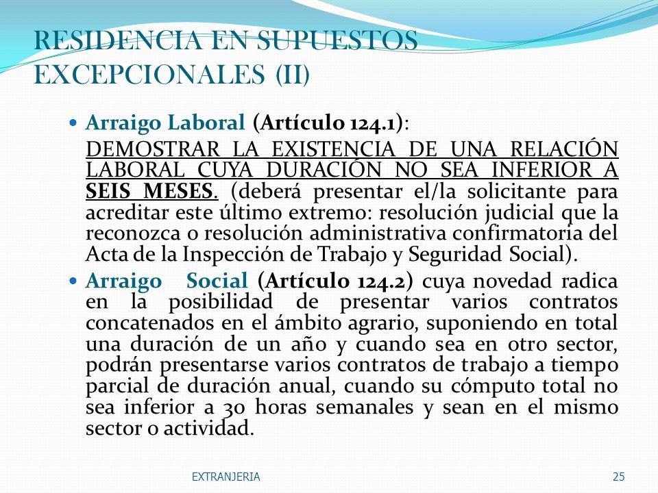 RESIDENCIA EN SUPUESTOS EXCEPCIONALES (II)