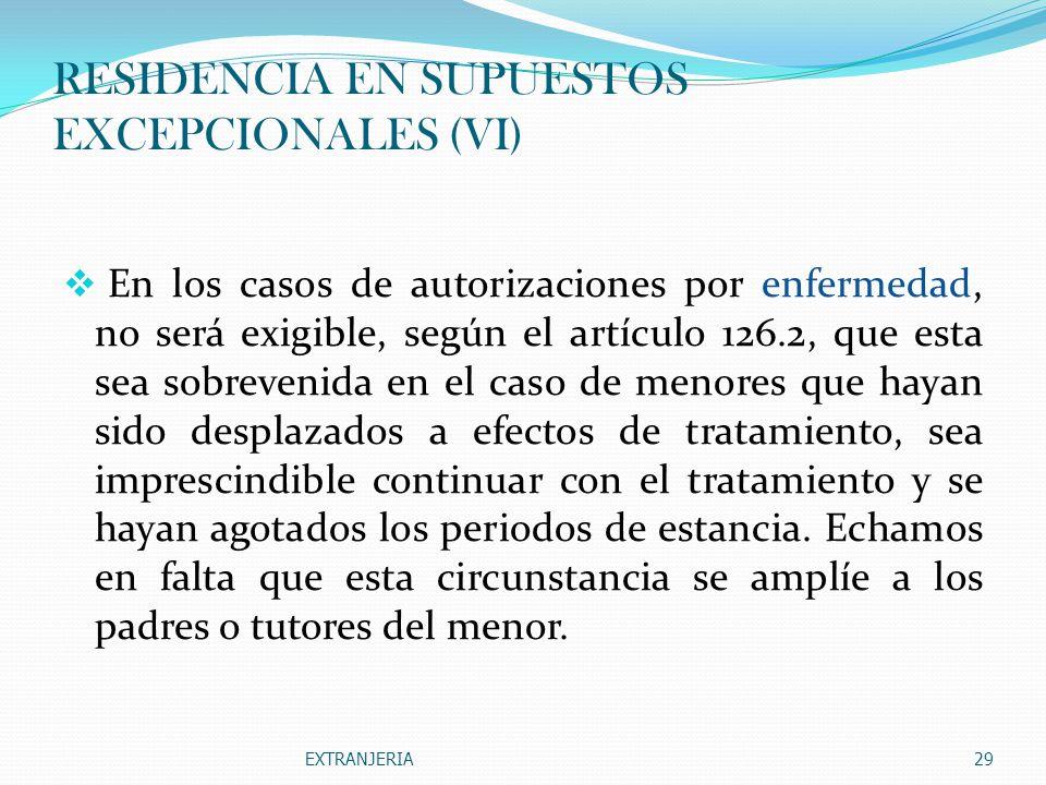 RESIDENCIA EN SUPUESTOS EXCEPCIONALES (VI)