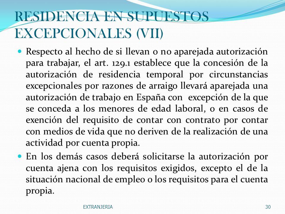 RESIDENCIA EN SUPUESTOS EXCEPCIONALES (VII)