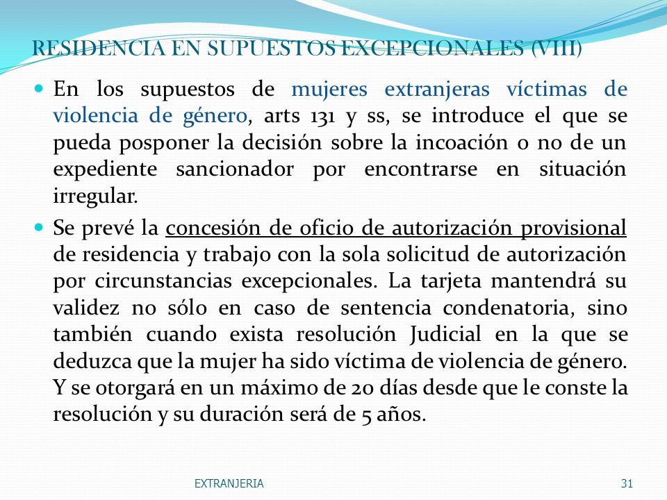 RESIDENCIA EN SUPUESTOS EXCEPCIONALES (VIII)