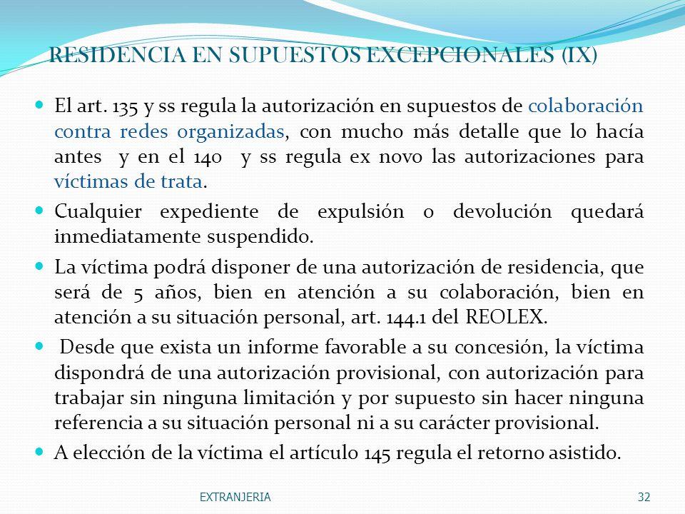 RESIDENCIA EN SUPUESTOS EXCEPCIONALES (IX)