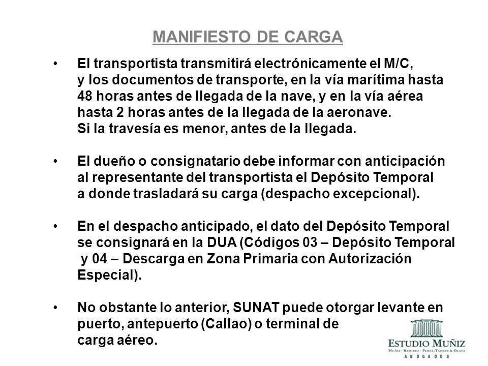 MANIFIESTO DE CARGA El transportista transmitirá electrónicamente el M/C, y los documentos de transporte, en la vía marítima hasta.