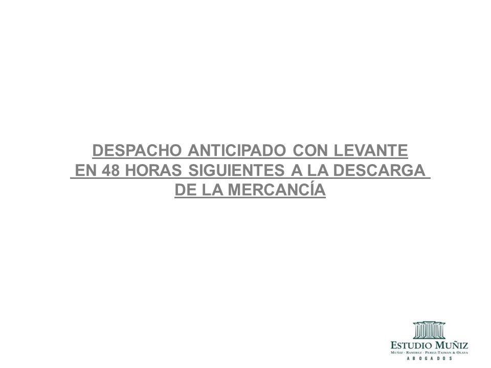 DESPACHO ANTICIPADO CON LEVANTE EN 48 HORAS SIGUIENTES A LA DESCARGA