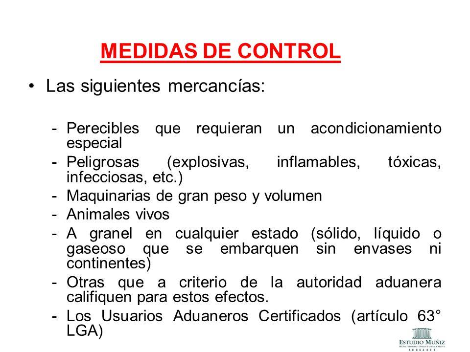 MEDIDAS DE CONTROL Las siguientes mercancías:
