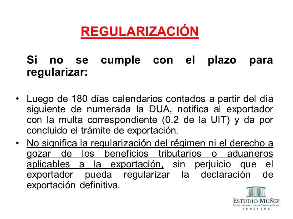 REGULARIZACIÓN Si no se cumple con el plazo para regularizar: