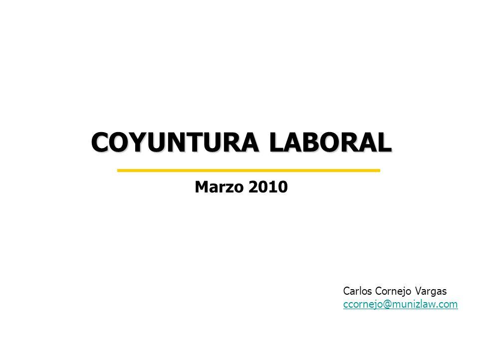 COYUNTURA LABORAL Marzo 2010 Carlos Cornejo Vargas