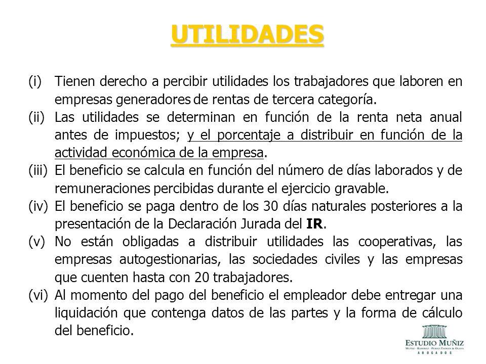 UTILIDADES Tienen derecho a percibir utilidades los trabajadores que laboren en empresas generadores de rentas de tercera categoría.