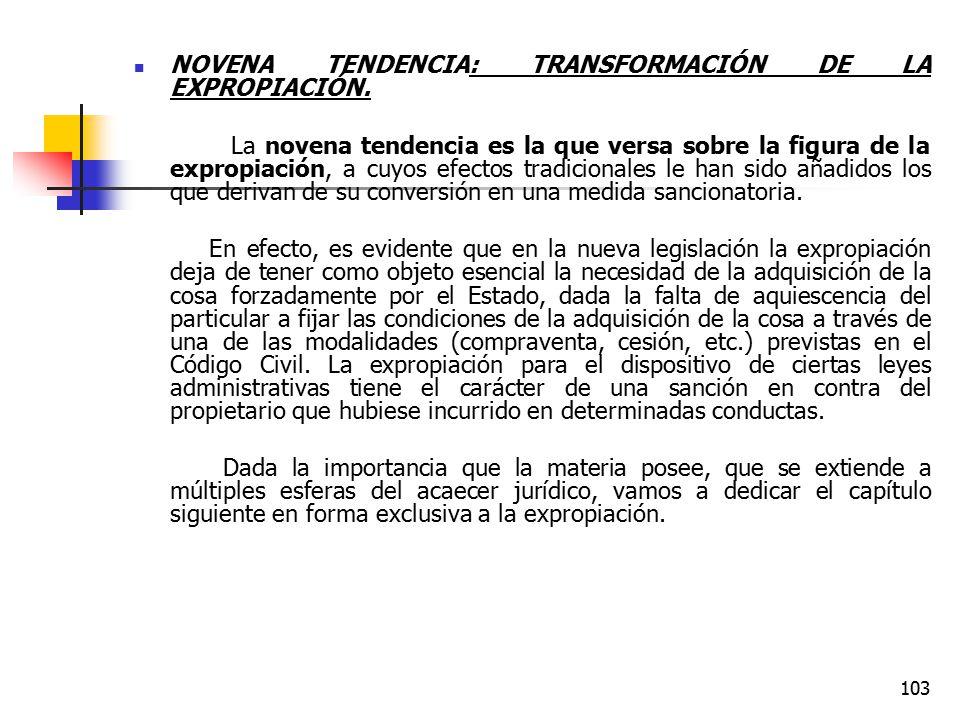 NOVENA TENDENCIA: TRANSFORMACIÓN DE LA EXPROPIACIÓN.