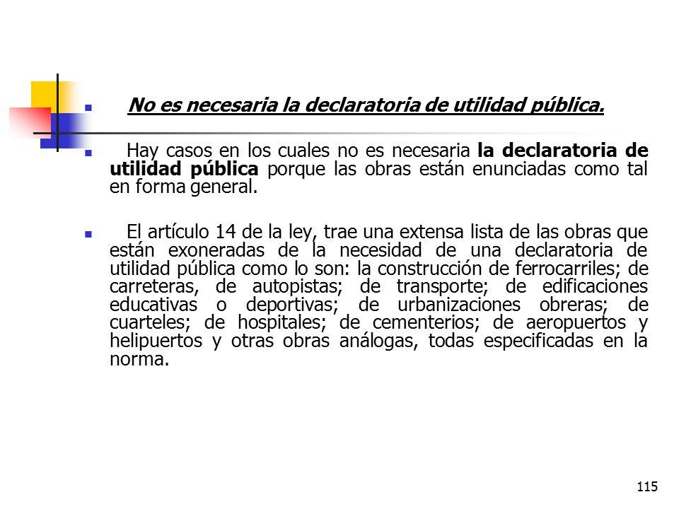 No es necesaria la declaratoria de utilidad pública.