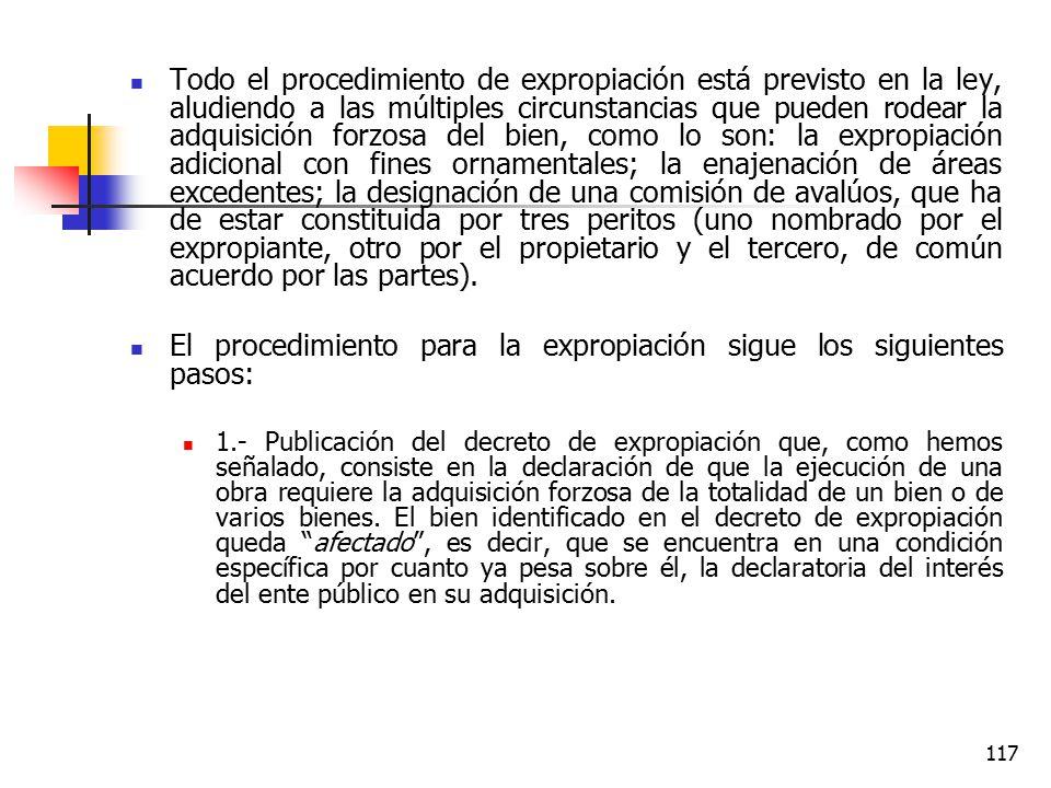 El procedimiento para la expropiación sigue los siguientes pasos: