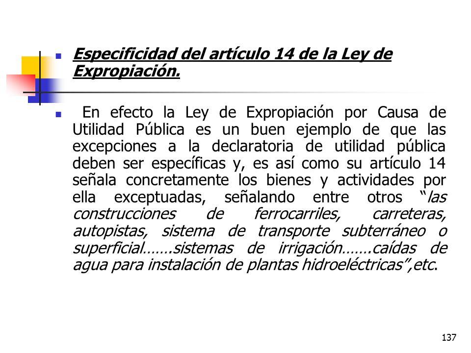 Especificidad del artículo 14 de la Ley de Expropiación.