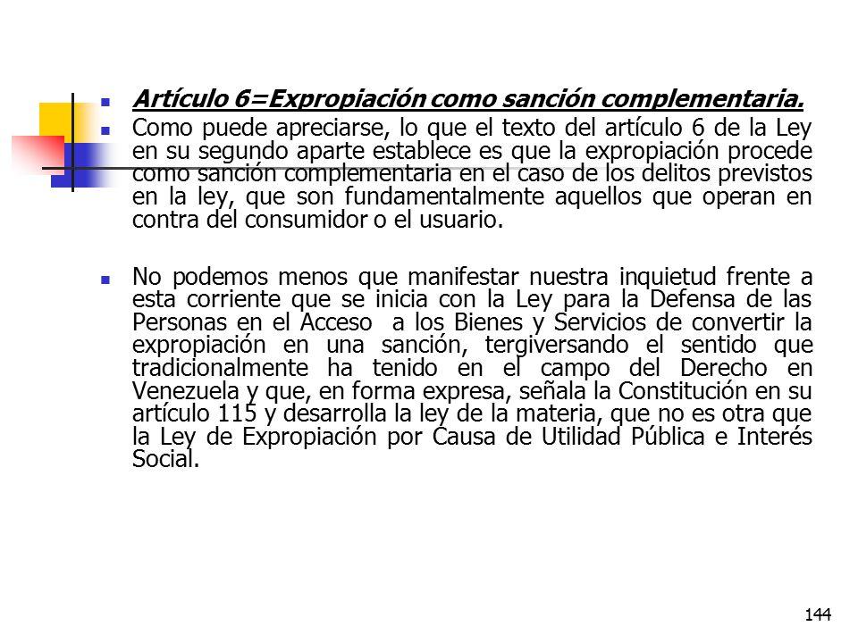 Artículo 6=Expropiación como sanción complementaria.