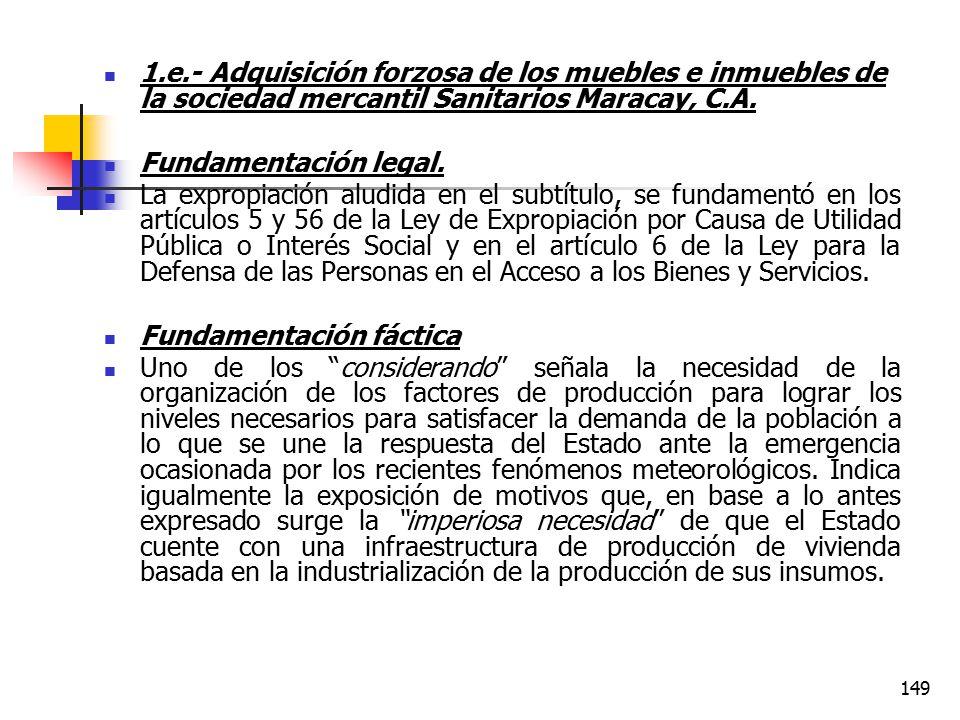 1.e.- Adquisición forzosa de los muebles e inmuebles de la sociedad mercantil Sanitarios Maracay, C.A.