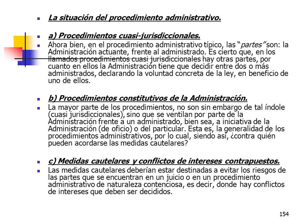 La situación del procedimiento administrativo.