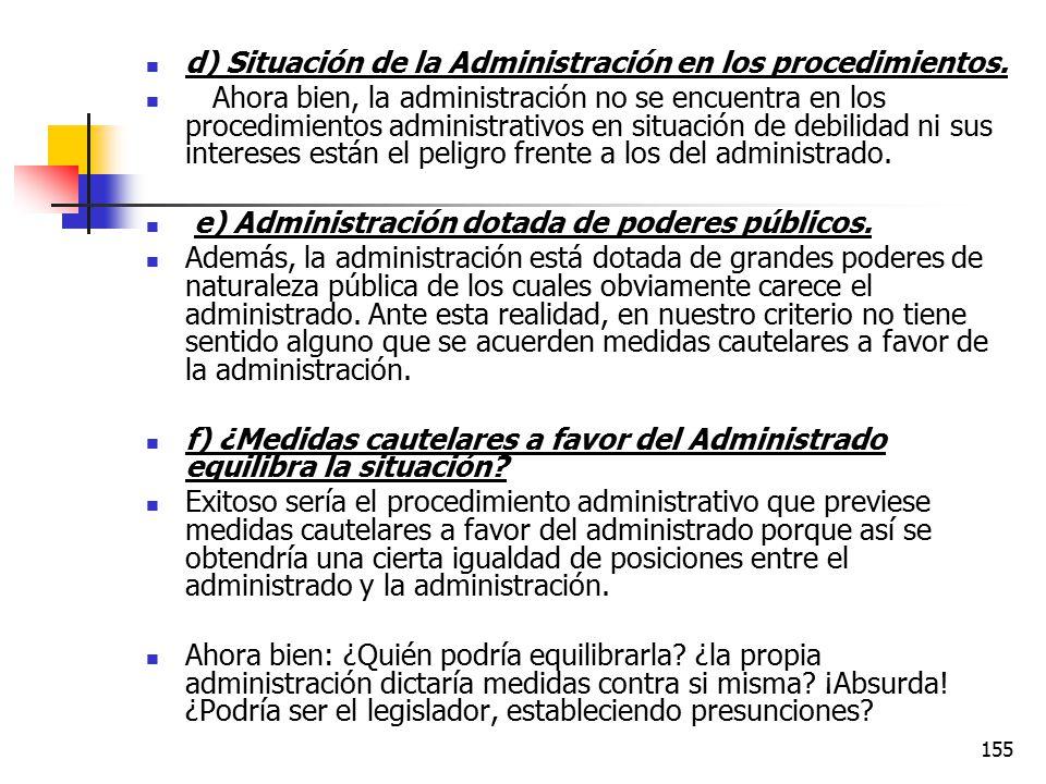 d) Situación de la Administración en los procedimientos.