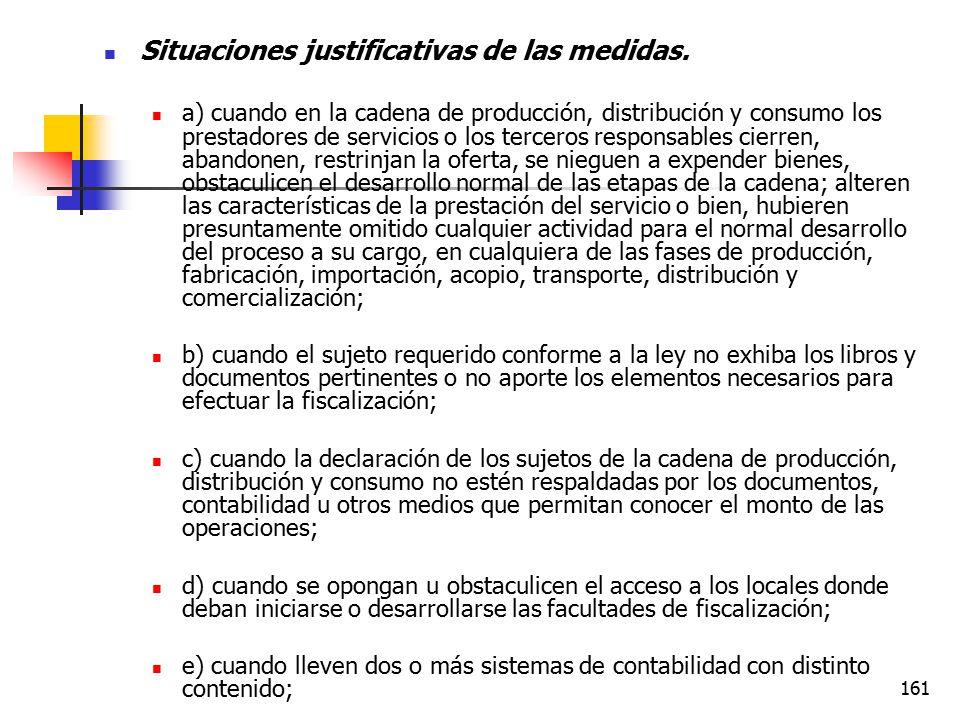 Situaciones justificativas de las medidas.