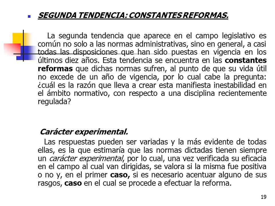 SEGUNDA TENDENCIA: CONSTANTES REFORMAS.