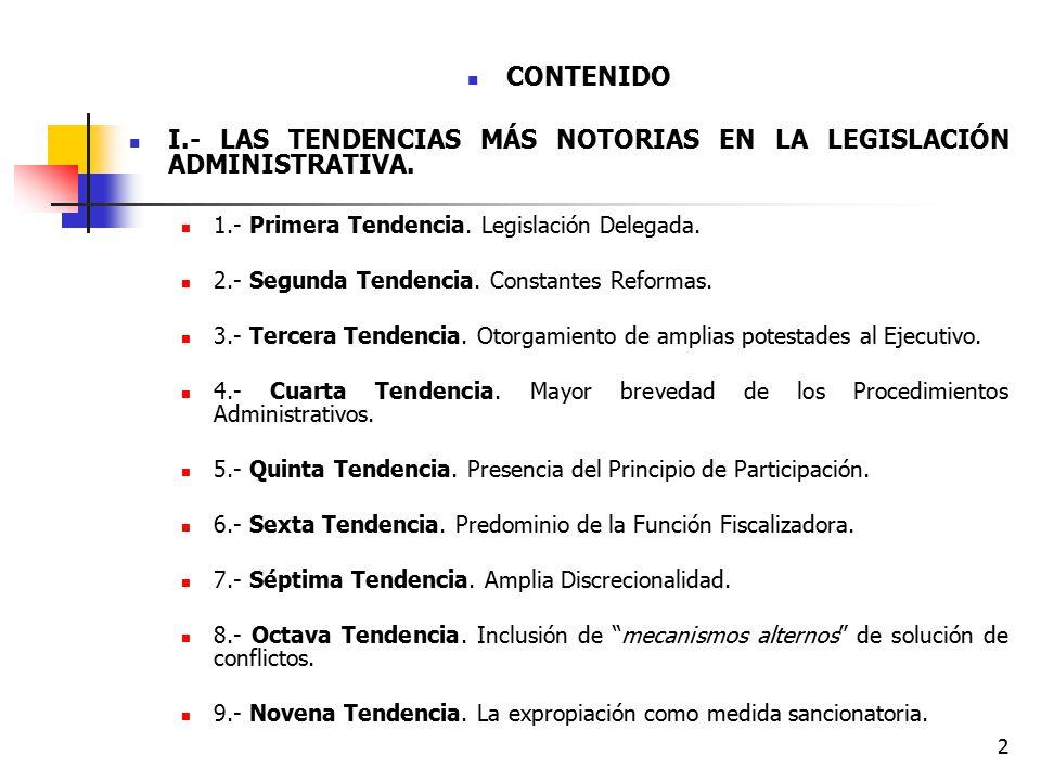 I.- LAS TENDENCIAS MÁS NOTORIAS EN LA LEGISLACIÓN ADMINISTRATIVA.