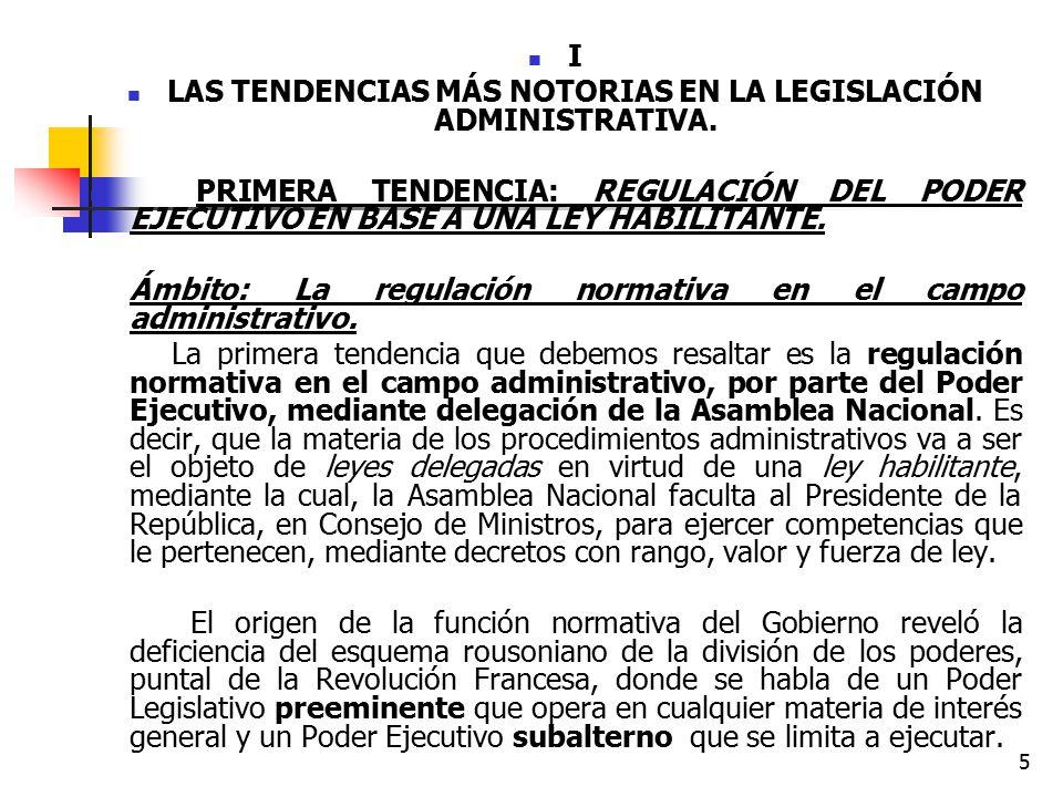 LAS TENDENCIAS MÁS NOTORIAS EN LA LEGISLACIÓN ADMINISTRATIVA.