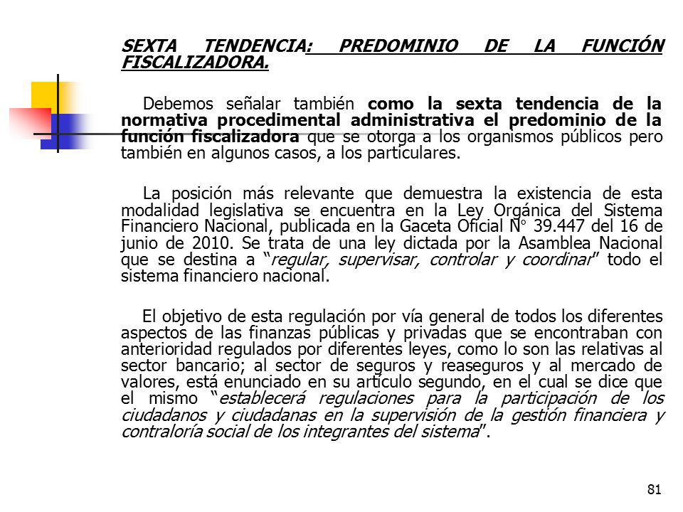 SEXTA TENDENCIA: PREDOMINIO DE LA FUNCIÓN FISCALIZADORA.