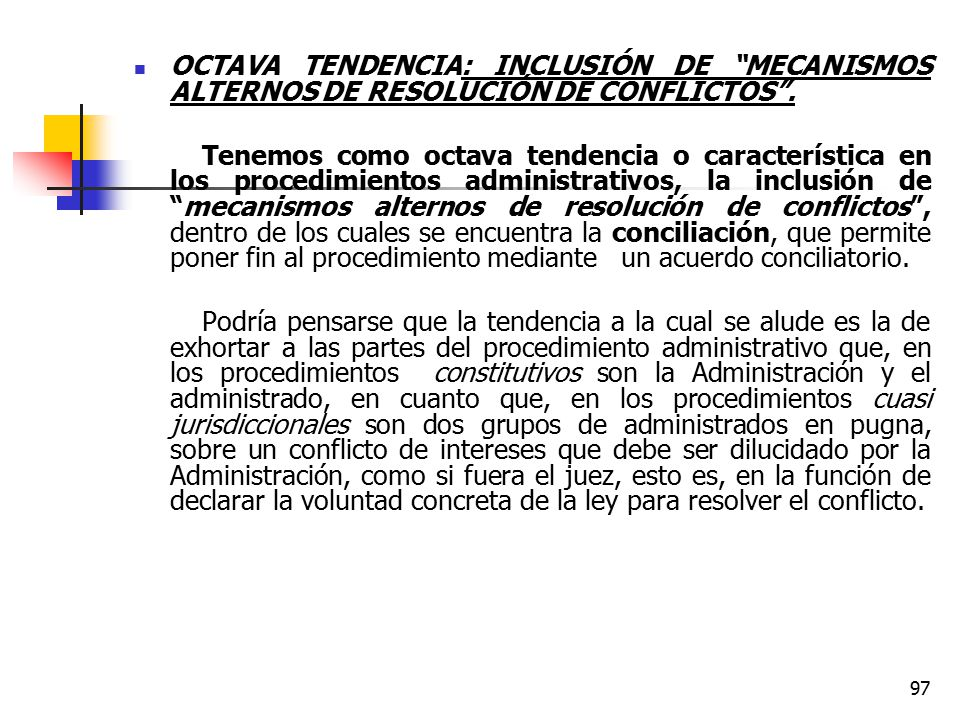 OCTAVA TENDENCIA: INCLUSIÓN DE MECANISMOS ALTERNOS DE RESOLUCIÓN DE CONFLICTOS .