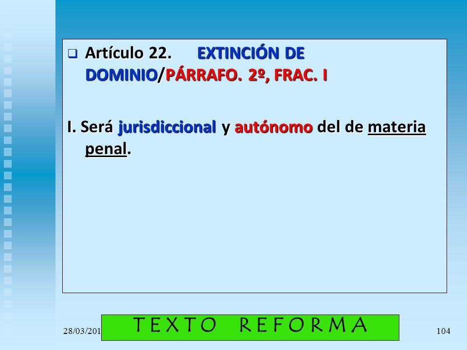 Artículo 22. EXTINCIÓN DE DOMINIO/PÁRRAFO. 2º, FRAC. I