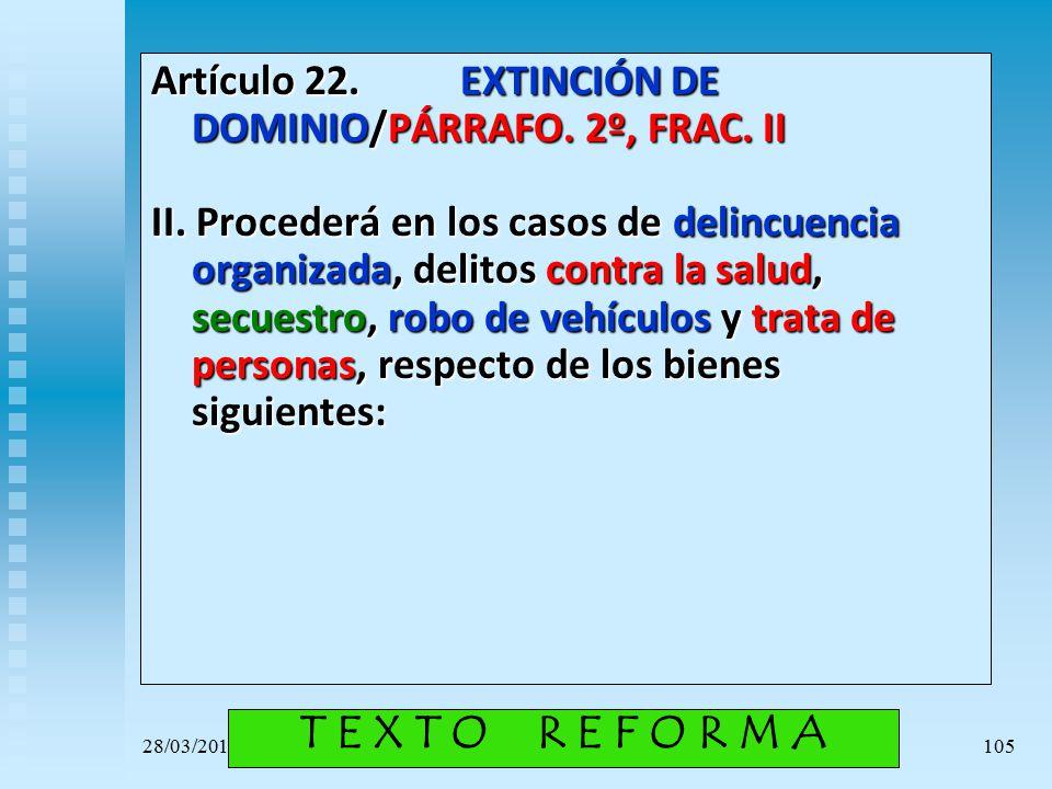 Artículo 22. EXTINCIÓN DE DOMINIO/PÁRRAFO. 2º, FRAC. II